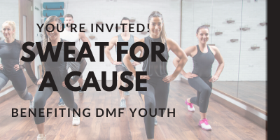 Sweat For a Cause with DMF Youth!