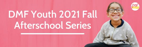 Registration is OPEN for Fall 2021 Programs!